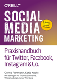 Social Media Marketing – Praxishandbuch für Twitter, Facebook, Instagram & Co.