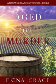 Aged for Murder (A Tuscan Vineyard Cozy Mystery—Book 1) PDF Download