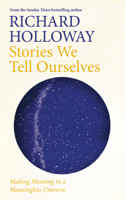 Richard Holloway - Stories We Tell Ourselves artwork