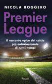 Premier League. La magia del calcio inglese