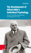 Download and Read Online The Development of Alfred Adler's Individual Psychology