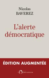 L'alerte démocratique. Édition augmentée