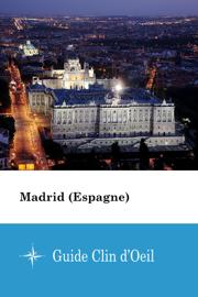 Madrid (Espagne) - Guide Clin d'Oeil