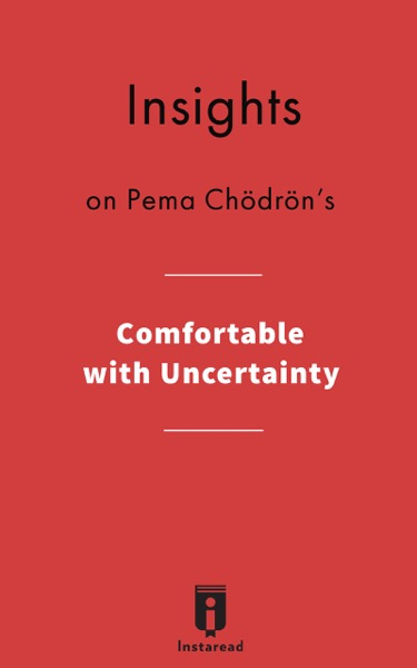 Insights on Pema Chödrön's Comfortable with Uncertainty