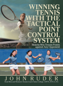 Winning Tennis with the Tactical Point Control System