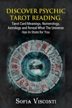Discover Psychic Tarot Reading, Tarot Card Meanings, Numerology, Astrology and Reveal What The Universe Has In Store for You