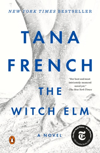 The Witch Elm - Tana French - Tana French