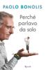 Paolo Bonolis - Perché parlavo da solo artwork