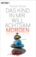 Download and Read Online Das Kind in mir will achtsam morden