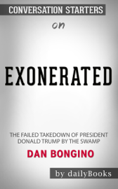 Exonerated: The Failed Takedown of President Donald Trump by the Swamp by Dan Bongino: Conversation Starters