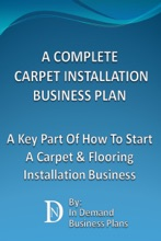 A Complete Carpet Installation Business Plan: A Key Part Of How To Start A Carpet & Flooring Installation Business