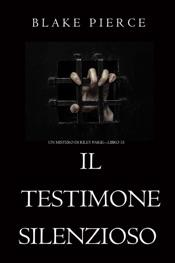 Download Il Testimone Silenzioso (Un Mistero di Riley Paige—Libro 15)