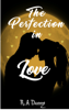 R.A. Danny - The Perfection in Love: Part One bild