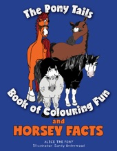 The Pony Tails Book of Coloring Fun and Horsey Facts