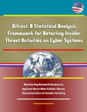 Bifrost: A Statistical Analysis Framework for Detecting Insider Threat Activities on Cyber Systems - Monitoring Network Resources Against Hosts Who Exhibit Threat Characteristics of Insider Activity
