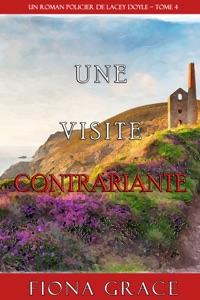 Une Visite Contrariante (Un Roman Policier de Lacey Doyle – Tome 4) Book Cover