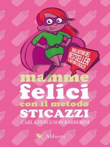 Mamme felici con il Metodo Sticazzi Book Cover