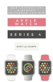 Der Lächerlich Einfache Leitfaden Für Die Apple Watch Series 4