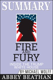 Summary Of Fire And Fury Inside The Trump White House By Michael Wolff