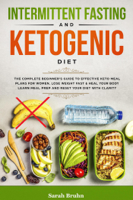 Sarah Bruhn - Intermittent Fasting & Ketogenic Diet: The Complete Beginner's Guide to Effective Keto Meal Plans for Women. Lose Weight Fast & Heal Your Body - Learn Meal Prep and Reset Your Diet with Clarity artwork