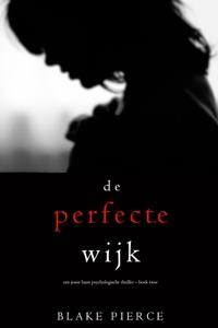 De perfecte wijk (Een Jessie Hunt Psychologische Thriller – Boek Twee) Door Blake Pierce Boekomslag