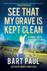 Bart Paul - See That My Grave Is Kept Clean artwork