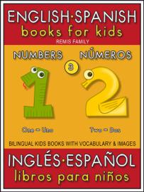 3 - Numbers (Números) - English Spanish Books for Kids (Inglés Español Libros para Niños)