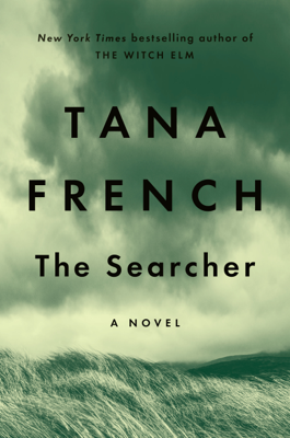 Tana French - The Searcher book