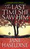 Jane Haseldine - The Last Time She Saw Him artwork