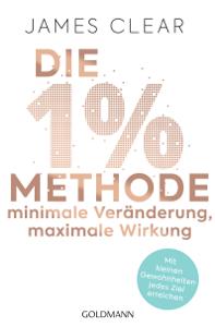 Die 1%-Methode – Minimale Veränderung, maximale Wirkung Buch-Cover