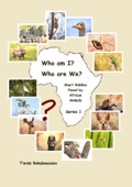 Who am I? Who are We? Short Riddles Posed by African Animals – Series 1
