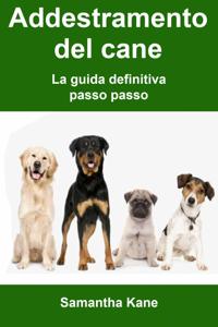Addestramento del cane: la guida definitiva passo passo Copertina del libro