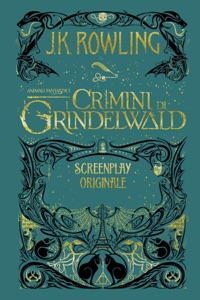 Animali Fantastici: I Crimini di Grindelwald - Screenplay Originale Book Cover