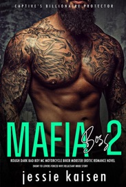 Mafia Boss 2 Rough Dark Bad Boy Mc Motorcycle Biker Mobster Erotic Romance Novel Enemy To Lovers Forced Wife Reluctant Bride Story