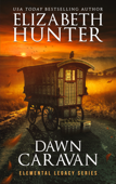 Dawn Caravan: Elemental Legacy Book Four
