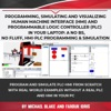 Programming, Simulating And Visualizing Human Machine Interface (HMI) And Programmable Logic Controller (PLC) In Your Laptop: A No Bs, No Fluff, HMI-PLC Programming & Simulation