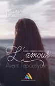L'amour avant l'apocalypse - Dans l'ombre d'Emma, tome 3