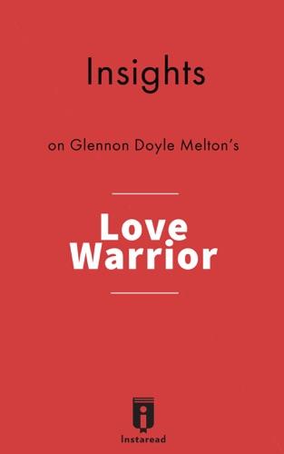 Instaread - Insights on Glennon Doyle Melton's Love Warrior