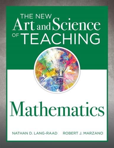 Nathan D. Lang-Raad & Robert J. Marzano - The New Art and Science of Teaching Mathematics