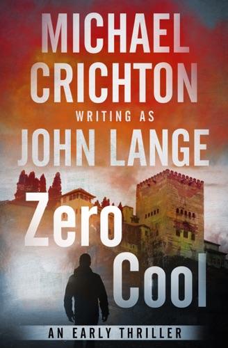 Michael Crichton & John Lange - Zero Cool