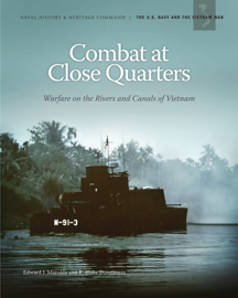 Combat at Close Quarters: Warfare on the Rivers and Canals of Vietnam