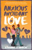 Anxious Avoidant in Love