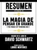 Resumen Extendido De La Magia De Pensar En Grande (The Magic Of Thinking Big) - Basado En El Libro Del David Schwartz