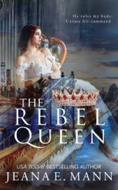 The Rebel Queen - Jeana E. Mann book summary