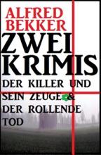 Zwei Krimis: Der Killer Und Sein Zeuge & Der Rollende Tod