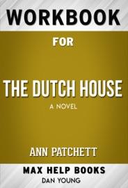 The Dutch House A Novel By Ann Patchett Max Help Workbooks