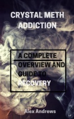 Crystal Meth Addiction: A Complete Overwiew and Guide to Recovery