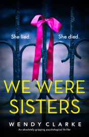 We Were Sisters - Wendy Clarke book summary