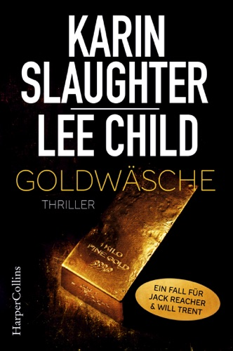 Karin Slaughter & Lee Child - Goldwäsche