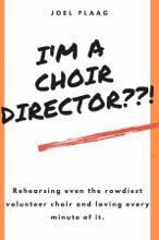 I'm a Choir Director??!